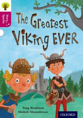 9780198356684 Oxford Reading Tree Story Sparks: Oxford Level  10: The Greatest Viking Ever