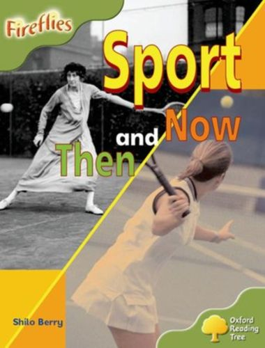 9780198473107 Oxford Reading Tree: Level 7: Fireflies: Sport Then and Now