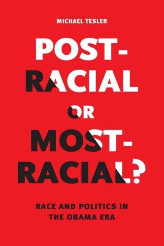 9780226353012 Post-Racial or Most-Racial?