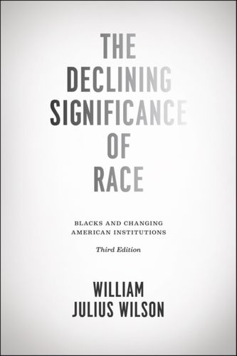 9780226901411 Declining Significance of Race