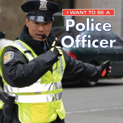 9780228101017 I Want to Be a Police Officer