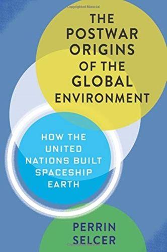 9780231166485 Postwar Origins of the Global Environment