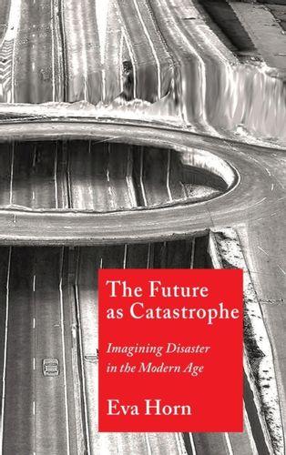 9780231188623 Future as Catastrophe