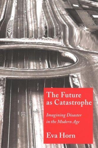 9780231188630 Future as Catastrophe