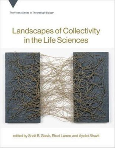 9780262036856 Landscapes of Collectivity in the Life Sciences