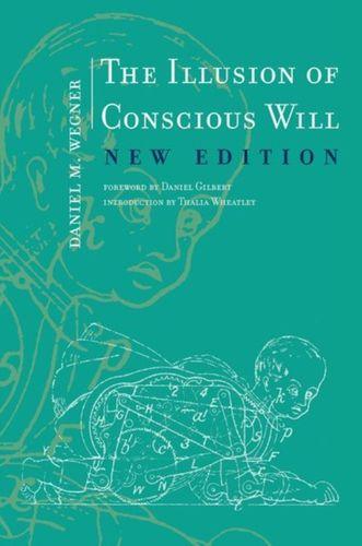 9780262534925 Illusion of Conscious Will