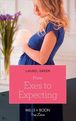 9780263264814 From Exes To Expecting