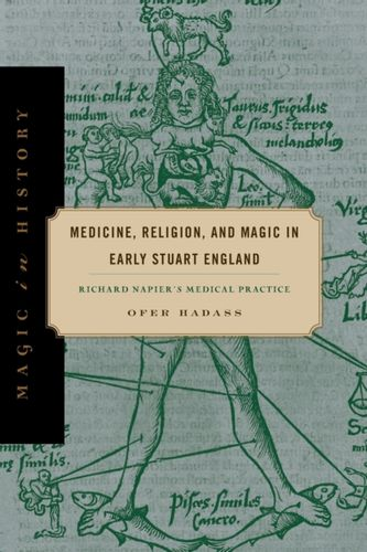 9780271080192 Medicine, Religion, and Magic in Early Stuart England