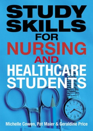 9780273724599 Study Skills for Nursing and Healthcare Students