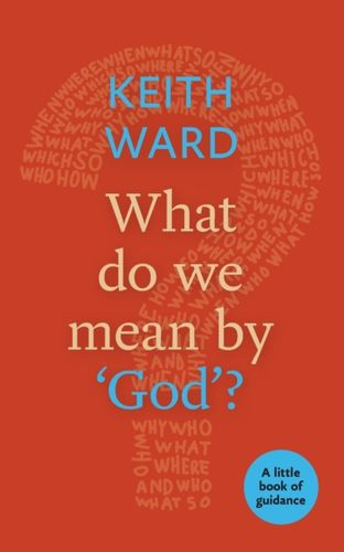 9780281073283 What Do We Mean by 'God'?
