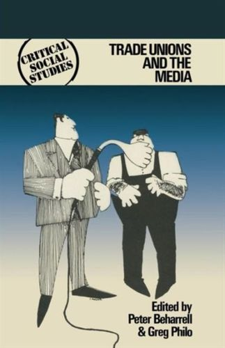 9780333220559 Trade Unions and the Media