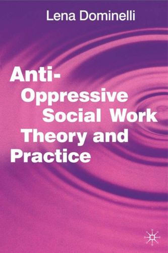 9780333771556 Anti Oppressive Social Work Theory and Practice