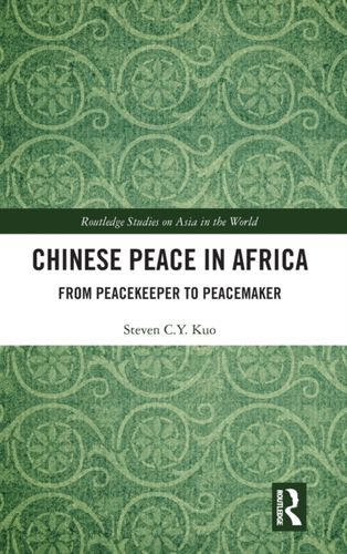9780367024437 Chinese Peace in Africa