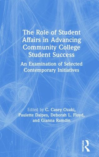 9780367231699 Role of Student Affairs in Advancing Community College Student Success