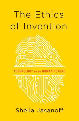 9780393078992 Ethics of Invention