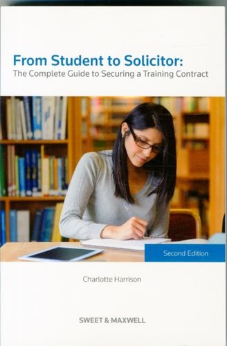 9780414028067 From Student to Solicitor: The Complete Guide to Securing a Training Contract