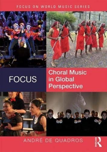 9780415896559 Focus: Choral Music in Global Perspective