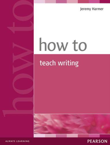 9780582779983 How to Teach Writing