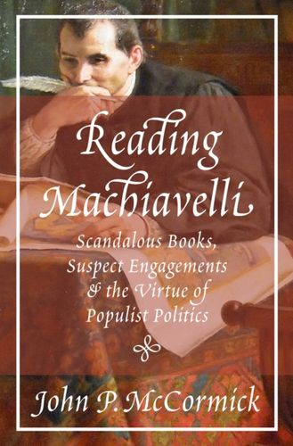 9780691183503 Reading Machiavelli
