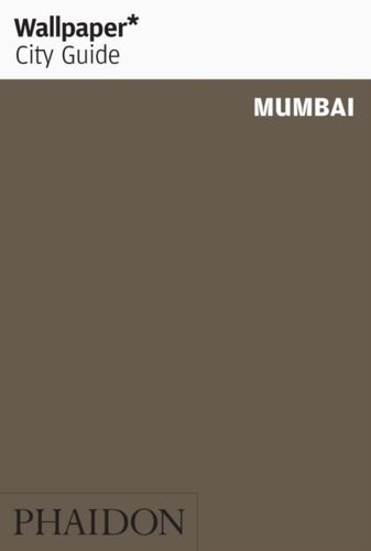 9780714869582 Wallpaper* City Guide Mumbai 2015