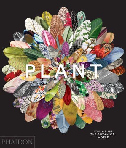 9780714871486 Plant: Exploring the Botanical World