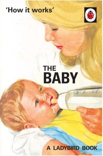 9780718188634 How it Works: The Baby (Ladybird for Grown-Ups)