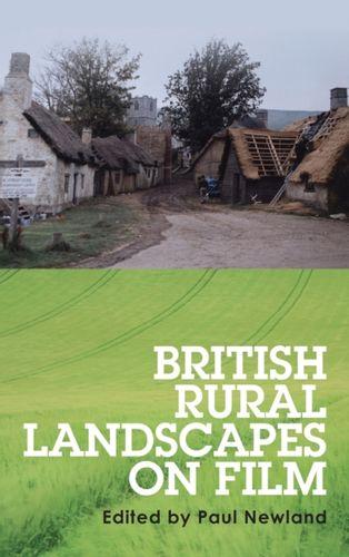 9780719091575 British Rural Landscapes on Film