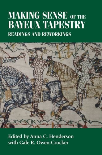 9780719095351 Making Sense of the Bayeux Tapestry
