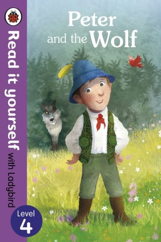 9780723280675 Peter and the Wolf - Read it yourself with Ladybird: Level 4
