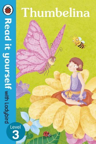 9780723280750 Thumbelina - Read it yourself with Ladybird: Level 3