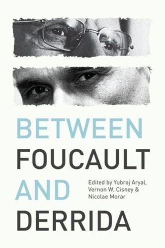 9780748697717 Between Foucault and Derrida