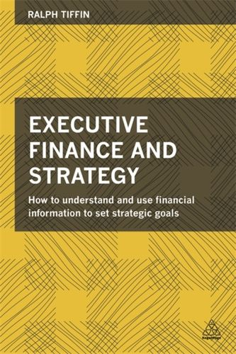 9780749471507 Executive Finance and Strategy