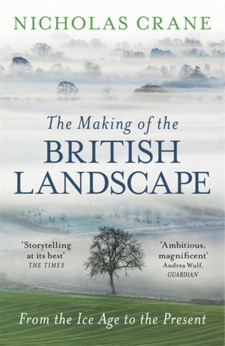 9780753826676 Making Of The British Landscape