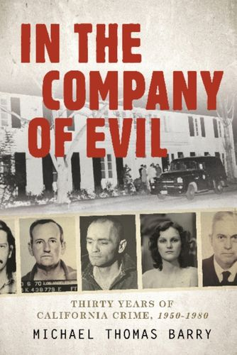 9780764350030 In the Company of Evil  Thirty Years of California Crime, 1950-1980