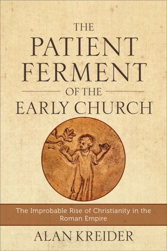 9780801048494 Patient Ferment of the Early Church