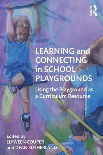 9780815355038 Learning and Connecting in School Playgrounds