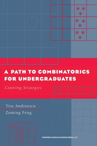 9780817642884 Path to Combinatorics for Undergraduates