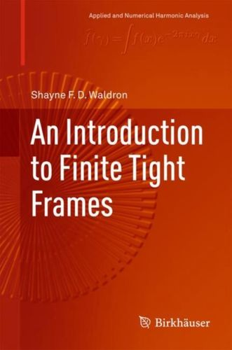 9780817648145 Introduction to Finite Tight Frames