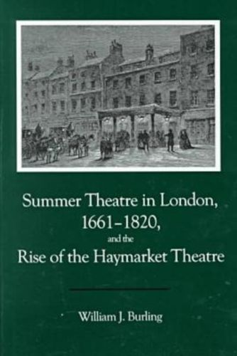 9780838638118 Summer Theatre In London 1661-1820 and the Rise of the Haymarket Theatre