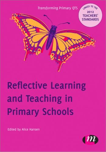9780857257697 Reflective Learning and Teaching in Primary Schools