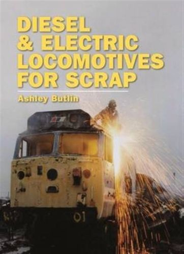 9780860936701 Diesel and Electric Locomotives for Scrap