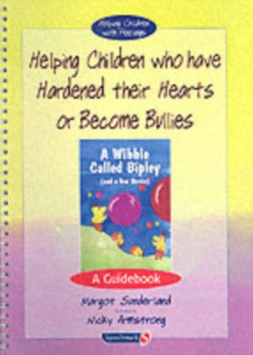 9780863884580 Helping Children Who Have Hardened Their Hearts or Become Bullies