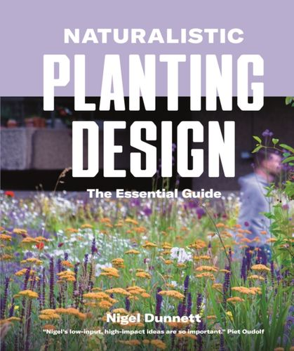 9780993389269 Naturalistic Planting Design The Essential Guide
