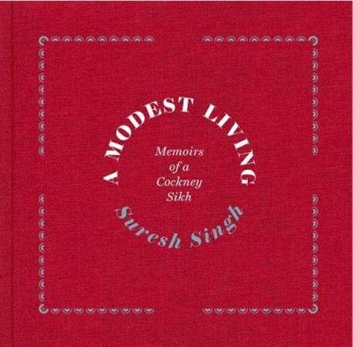9780995740136 Modest Living, Memoirs Of A Cockney Sikh