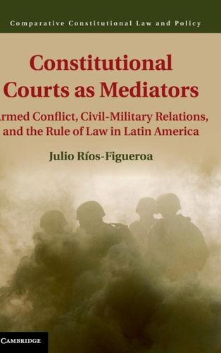 9781107079786 Constitutional Courts as Mediators
