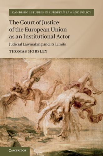 9781107124035 Court of Justice of the European Union as an Institutional Actor