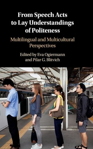 9781107198050 From Speech Acts to Lay Understandings of Politeness