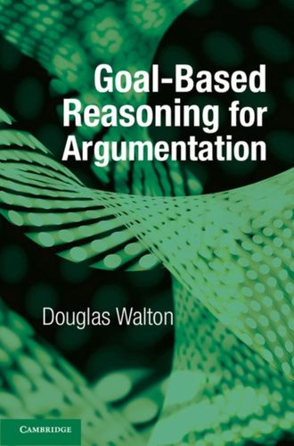 9781107545090 Goal-based Reasoning for Argumentation