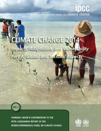 9781107641655 Climate Change 2014 - Impacts, Adaptation and Vulnerability: Part A: Global and Sectoral Aspects