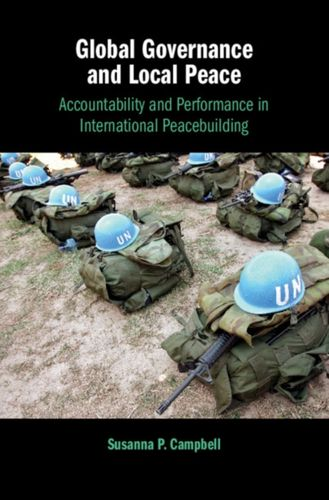 9781108418652 Global Governance and Local Peace